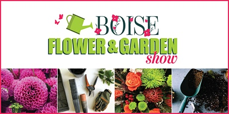Boise Flower & Garden Show tickets