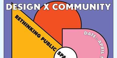 DESIGN X COMMUNITY: Rethinking Public Spaces (Virtual Design Seminar) tickets
