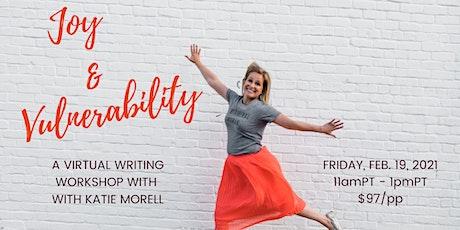 Joy & Vulnerability: A Virtual Writing Workshop (Feb. 19, 2021) tickets