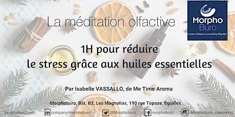 Méditation olfactive:  réduire le stress avec les huiles essentielles en 1H billets