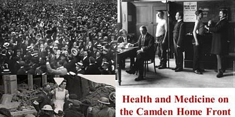 Health and Medicine on the Camden Home Front in two World Wars tickets