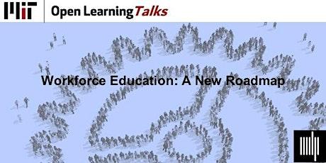 Open Learning Talks | Workforce Education: A New Roadmap tickets