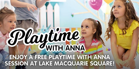 Playtime with Anna - Lake Macquarie Square (Session 1: 10am-10:30am) tickets