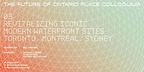 THE FUTURE OF ONTARIO PLACE: REVITALIZING ICONIC MODERN WATERFRONT SITES tickets