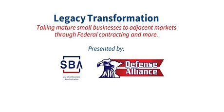 "SBA and Defense Alliance Host ""Legacy Transformation for Small Business"" tickets"