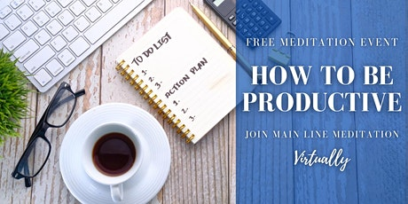 Free Online Meditation Workshop: How To Be Productive tickets