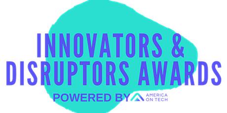 2021 Innovators & Disruptors Awards - Celebrating Leaders in Technology tickets