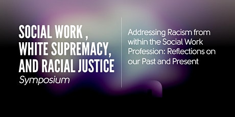 Social Work , White Supremacy, and Racial Justice Symposium (Part 2) tickets