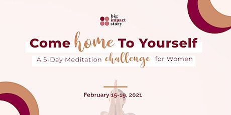 Come Home To Yourself: A 5-Day Meditation Challenge for Women tickets