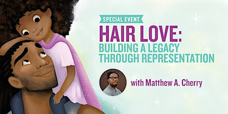 Hair Love: Building a Legacy Through Representation with Matthew A. Cherry tickets