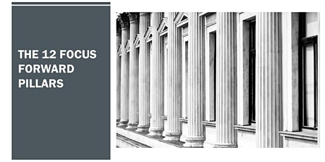 The 12 Focus Forward Pillars for your Business - March 16 tickets