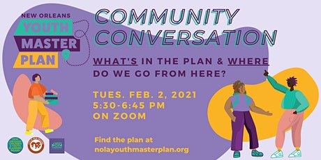 New Orleans Youth Master Plan Community Conversation: Now and Next tickets