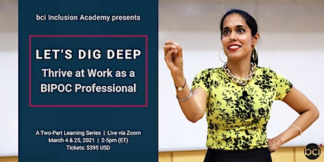 Let's Dig Deep: Thrive at Work as a BIPOC Professional tickets