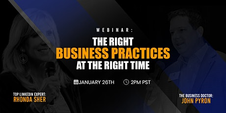 FREE WEBINAR - The Right Business Practices at the Right Time tickets
