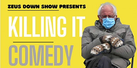 Killing It - Social Distancing Comedy Showcase tickets