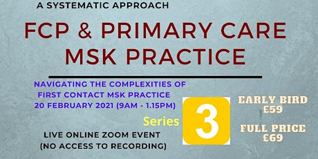 FCP & Primary Care MSK Practice - A Systematic Approach - Series 3 tickets