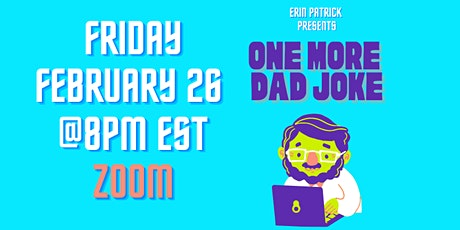 One More Dad Joke-Virtual Comedy Show (February) tickets