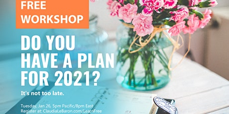 [FREE] Plan for 2021… It's Not Too Late tickets