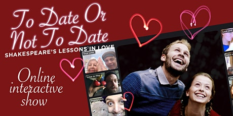 To Date Or Not To Date -  Valentine Shakespeare Show - ONLINE tickets