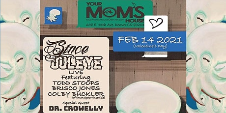 Since JulEYE LIVE (Late Show) tickets