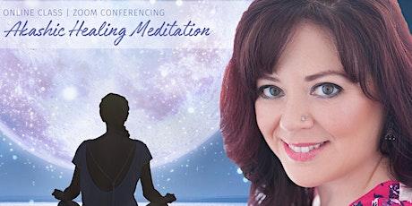 Akashic Healing Meditation tickets