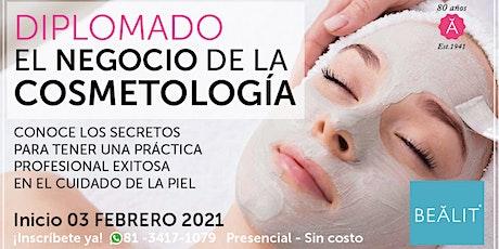 Diplomado EL NEGOCIO DE LA COSMETOLOGIA entradas