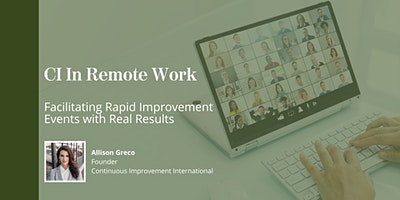 Continuous Improvement in Remote Work: Facilitating Rapid Improvement Event