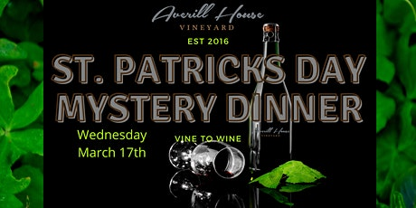 """The St. Patrick's Day Mystery Dinner""  4-course Food & wine pairing tickets"