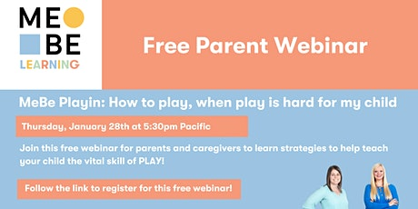 MeBe Playin: How to play, when play is hard for my child tickets