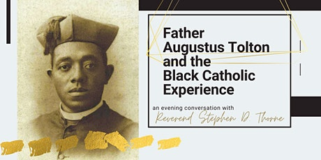 Father Augustus Tolton and the Black Catholic Experience in America tickets