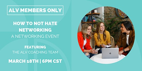 ALV Members Only: How to Not Hate Networking tickets