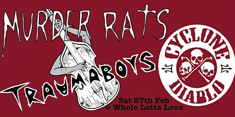 Murder Rats + Traumaboys + Cyclone Diablo tickets