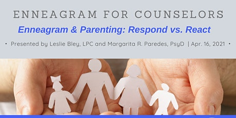 Enneagram for Counselors: Enneagram & Parenting - Respond Vs. React tickets