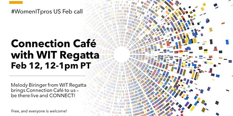 #WomenITPros Feb US Call:  Connection Café with WIT Regatta tickets