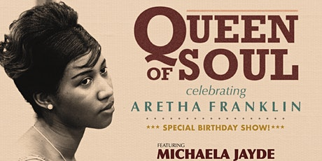 QUEEN OF SOUL: Celebrating Aretha | Special Birthday Show tickets