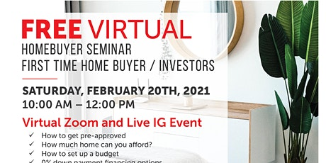 A Free Virtual Home Buyer Seminar / First Time Home Buyer / Investors tickets