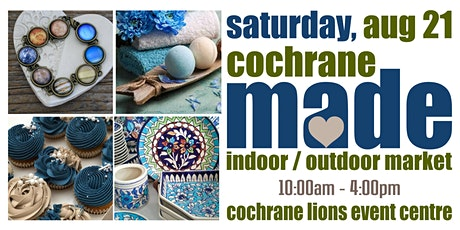 Cochrane MADE Outdoor/Indoor Market tickets