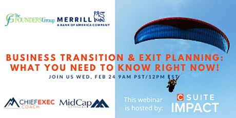 BUSINESS TRANSITION & EXIT PLANNING: WHAT YOU NEED TO KNOW RIGHT NOW! tickets
