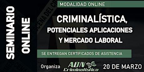 Seminario de Criminalística: Potenciales aplicaciones y mercado laboral boletos