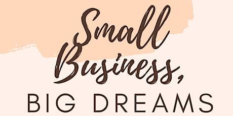 Small Business Big Dreams tickets