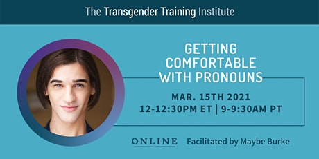Getting Comfortable with Pronouns-Miniwebinar-3/15/21, 12-12:30ET/9-9:30PT tickets