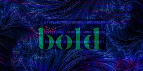Be Bold Service tickets