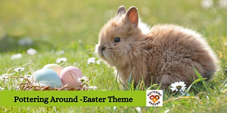 Come n' Get Creative Easter Pottering Around 3 tickets