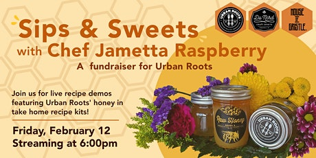 Sips & Sweets with Chef Jametta Raspberry tickets
