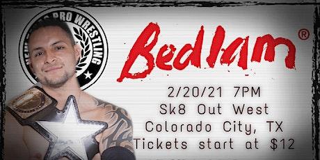 "New Texas Pro Wrestling Presents: ""Bedlam"" tickets"