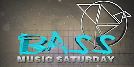 BASS MUSIC SATURDAY, LIVE AND STREAMING tickets