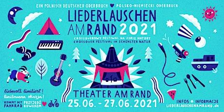 Liederlauschen am Rand  - Festival 2021 - Ein polnisch deutscher Oderbruch Tickets