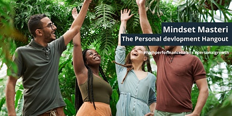 Mindset Masteri: A Weekly Personal Development Hangout Tickets
