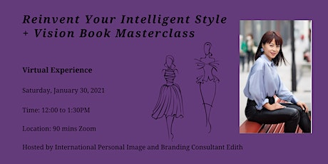Reinvent Your Intelligent Style + Create Your Vision Book Masterclass 2021 tickets