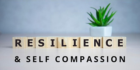 Harnessing the Power of Self-Compassion to Build Resilience tickets